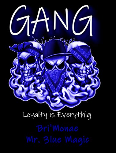 Gang: Loyalty Is Everything