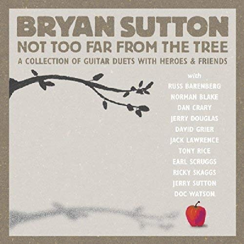 Not Too Far From The Tree by Bryan Sutton (2006-05-03)