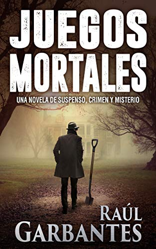 Juegos Mortales: Una novela de suspenso, crimen y misterio (Spanish Edition) by