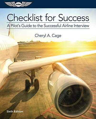 (Checklist for Success: A Pilot's Guide to the Successful Airline Interview (Professional Aviation series) )