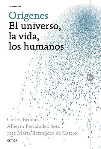 Descargar Libro Orígenes. El Universo, La Vida, Los Humanos De José María Bermúdez José María Bermúdez De Castro