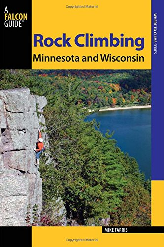 - Rock Climbing Minnesota and Wisconsin (State Rock Climbing Series)