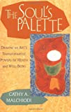 The Soul's Palette: Drawing on Art's Transformative Powers