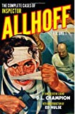 The Complete Cases of Inspector Allhoff, Volume 1, D. L. Champion, 1618271369