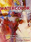 Watercolor Without Boundaries: Exploring Ways to Have Fun with Watercolor