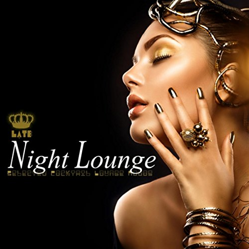 Various Artists - Late Night Lounge: Selected Cocktail Lounge Moods (2017) [WEB FLAC] Download