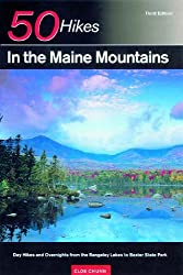50 Hikes in the Maine Mountains: Day Hikes and Overnights from the Rangeley Lakes to Baxter State Park, Third Edition