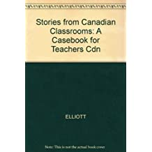 Stories From Canadian Classrooms: A Casebook for Teachers