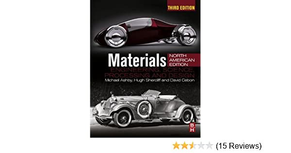 Materials Engineering Science Processing And Design North American Edition Ashby Michael F Shercliff Hugh Cebon David Ebook Amazon Com