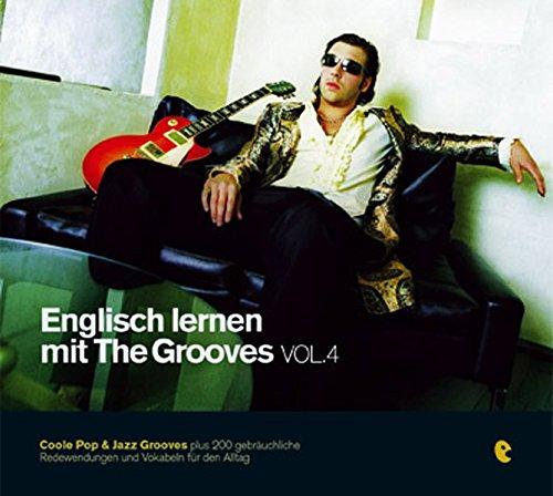 Englisch lernen mit The Grooves -  Vol. 4: Worüber man so spricht: Freizeit, Sport, Kultur, Wellness. /Der Popstar unter den Sprachkursen.  Coole Pop ... plus 200 Vokabeln, Redewendungen und  Idioms