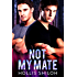 Not My Mate (shifters and partners Book 12)
