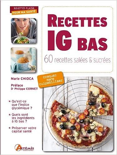 Amazon.fr , Recettes IG bas  60 recettes salées et sucrées , Marie Chioca  , Livres