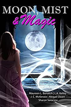 Moon, Mist, & Magic: A Paranormal Romance Anthology by [Owen, Abigail, McKenzie, J.C., Kelley, L.A., Saracino, Sharon, Bonatch, Maureen L.]