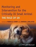 Monitoring and Intervention for the Critically Ill Small Animal: The Rule of 20