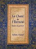 Chant de l'Eternité (Le) : Paroles de guérison - 4ème édition