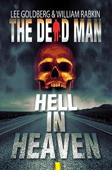 Hell In Heaven (Dead Man Book 3) by [Rabkin, William, Goldberg, Lee]