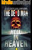 Hell In Heaven (Dead Man Book 3)