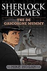 Sherlock Holmes - The de Gascoigne Mummy (The Kohada Collection Book 4) (English Edition)
