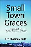 Small Town Graces, Ken Chapman, 0595264972