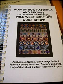 Row By Row Patterns and Recipes Collected By the Minnesota Wild ... : quilt shop rogers mn - Adamdwight.com