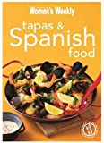 Tapas & Spanish Food: Triple-Tested Recipes from Spain, from Paella to Tortilla