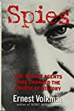 img - for Spies: The Secret Agents Who Changed The Course Of History by Ernest Volkman (1994-03-03) book / textbook / text book