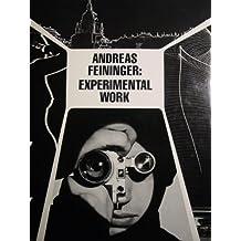 Feininger, Andreas: Experimental Work, 1928-76