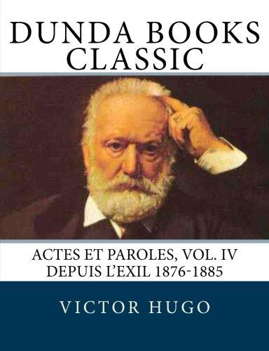 Actes et Paroles, Vol. IV Depuis l'Exil 1876-1885