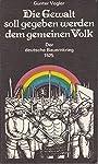 Die Gewalt soll gegeben werden dem gemeinen Volk. Der deutsche Bauernkrieg 1525 - Günter Vogler