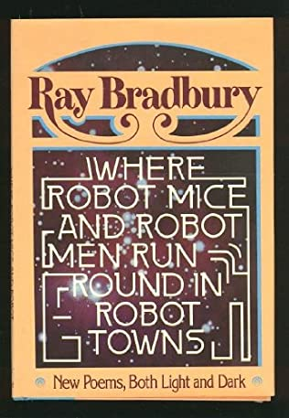 book cover of Where Robot Mice and Robot Men Run Round in Robot Towns