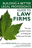 Building a Better Legal Profession's Guide to Law Firms, Andrew Canter and Andrew Bruck, 1427798389