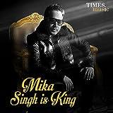 Mika Singh Is King