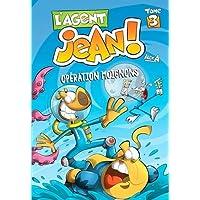 L'agent Jean ! - Tome 3: Opération moignons