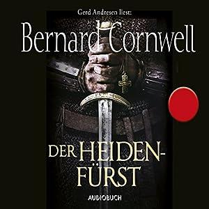 Der Heidenfürst (Uhtred 7) Hörbuch