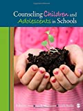 Counseling Children and Adolescents in Schools 1st Edition