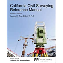 PPI2PASS California Civil Surveying Reference Manual, 2nd Edition (Paperback) – A Complete Reference Manual for the NCEES California Civil Surveying Exam