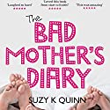Bad Mother's Diary Audiobook by Suzy K Quinn Narrated by Catherine Carter