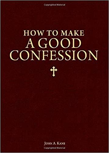Book How to Make a Good Confession: A Pocket Guide to Reconciliation with God by John A. Kane, Fr John a. Kane (2001)