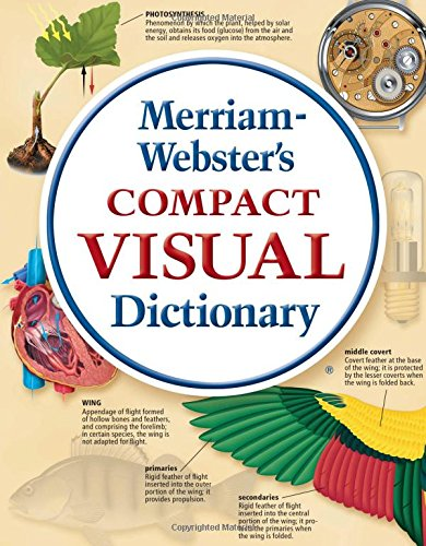 Merriam-Webster's Compact Visual Dictionary Paperback – Sep 1 2008 Inc. Merriam-Webster Merriam-Webster Inc. 0877792909 Dictionaries - General