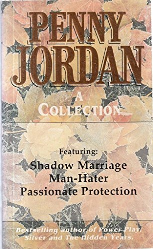 A Collection : Shadow Marriage / Man - Hater / Passionate Protection