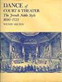Dance of Court and Theater: The French Noble Style, 1690-1725