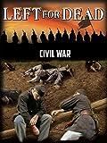 Civil War: Left for Dead