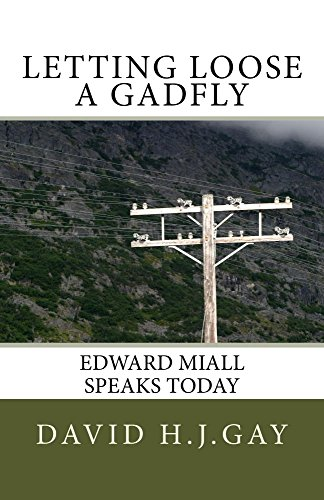 Letting Loose A Gadfly: Edward Miall Speaks Today by [Gay, David H.J.]
