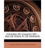histoire de charles xiv roi de sude et de norvge paperback french common