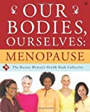 img - for Our Bodies, Ourselves: Menopause by Boston Women's Health Book Collective (Oct 3 2006) book / textbook / text book