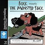Buck Meets the Monster Stick | Bil Lepp
