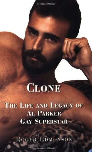 Clone: The Life and Legacy of Al Parker, Gay Superstar
