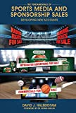 img - for The Fundamentals of Sports Media and Sponsorship Sales: Developing New Accounts book / textbook / text book