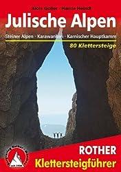 Klettersteige Julische Alpen. Steiner Alpen. Karawanken. Karnischer Hauptkamm. 80 Klettersteige von Hanns Heindl (2013) Broschiert