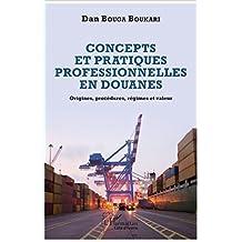Concepts et pratiques professionnelles en douanes